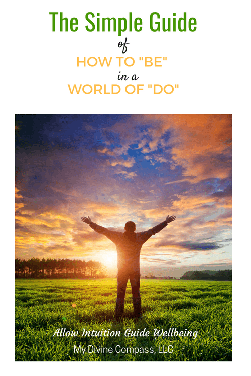 The Simple Guide of How to BE in a World of DO (ebook)