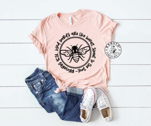 Kind Words Are Like Honey T-Shirt