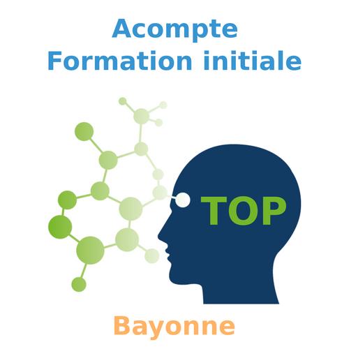 Acompte de réservation à la formation initiale TOP (FI-TOP)  REGION BAYONNE