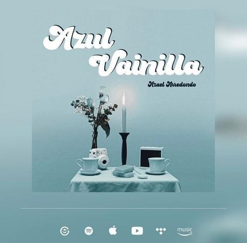 Azul Vainilla - Azael Arredondo