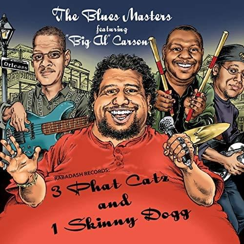 "The Blues Masters featuring ""Big Al"" Carson  –  3 Phat Cats and 1 Skinny Dawg"