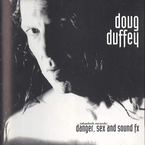 Danger, Sex and Sound Effects by Doug Duffey