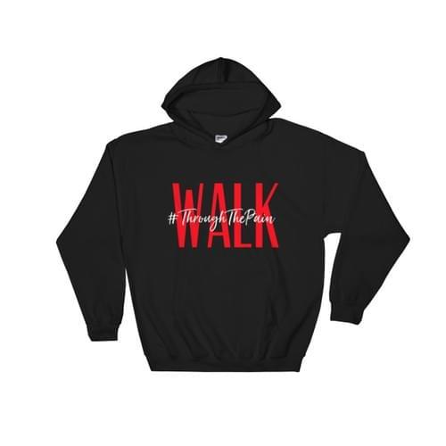 Walk #ThroughThePain Hooded Sweatshirt