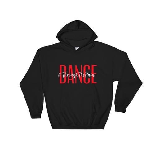 Dance #ThroughThePain Hooded Sweatshirt