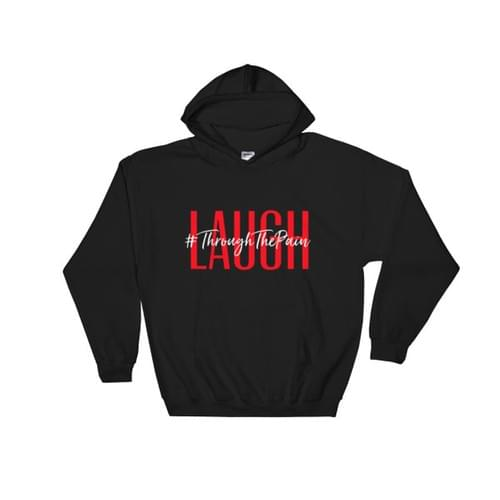 Laugh #ThroughThePain Hooded Sweatshirt