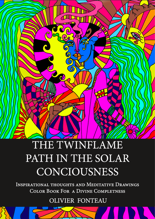 THE TWINFLAME PATH IN THE SOLAR CONCIOUSNESS : Inspirational Thoughts & Meditative Drawings