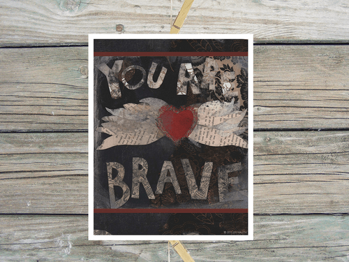 You Are Brave-Art Print
