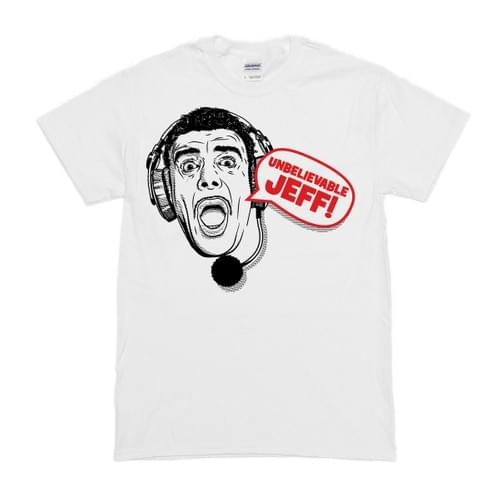 Unbelievable Jeff Tshirt v2