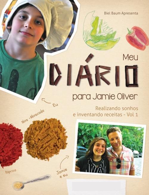 """""""Meu Diário para Jamie Oliver - Realizando Sonhos e Inventando Receitas"""" Vol. 1 ED. MAGIA DE LER"""