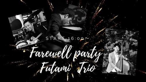 Farewell Party Futami Trio
