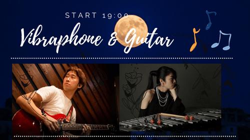 2021.4.22(thu)  Vibraphone & Guitar