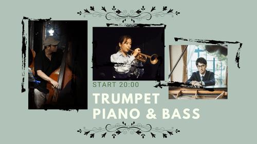 2020/10/29(thu.) Trumpet & piano & Bass  村田千紘(tp) 田窪寛之(p) 若井俊也(b)