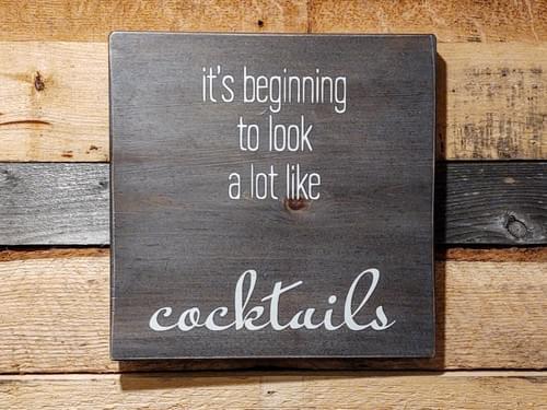 Looks Like Cocktails Wood Sign