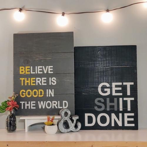 Be The Good Wood Sign