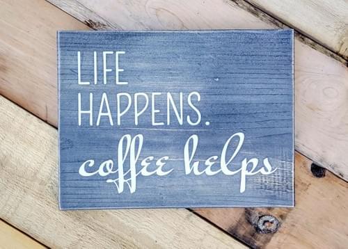 Life Happens Wood Sign