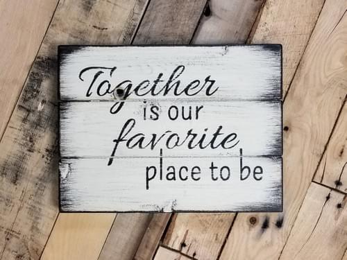 Together Is Our Favorite Sign