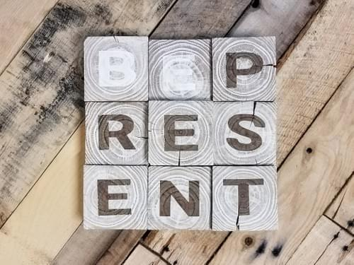 Be Present Sign