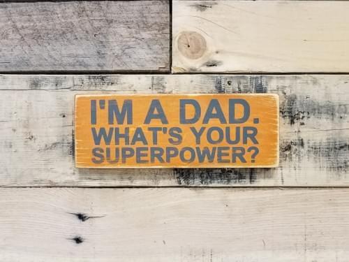 Dad Superpower Sign