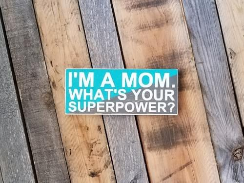 Mom Superpower Sign
