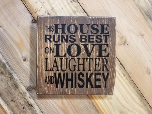 Love Laughter Whiskey Sign