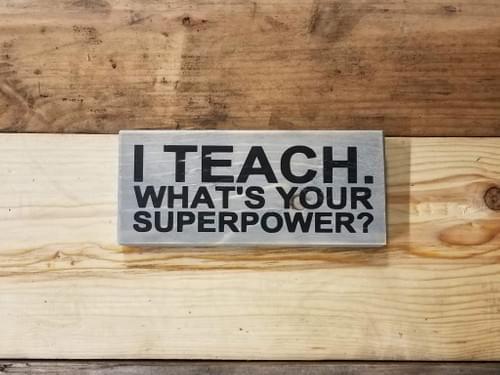 Teacher Superpower Sign