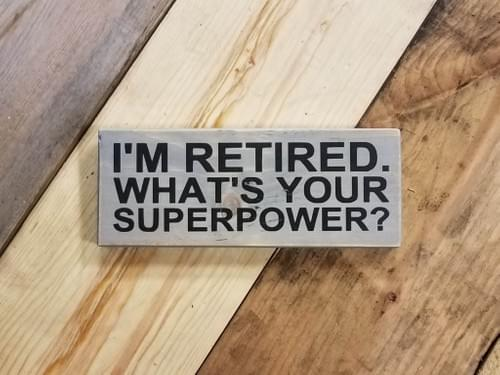 Retired Superpower Sign