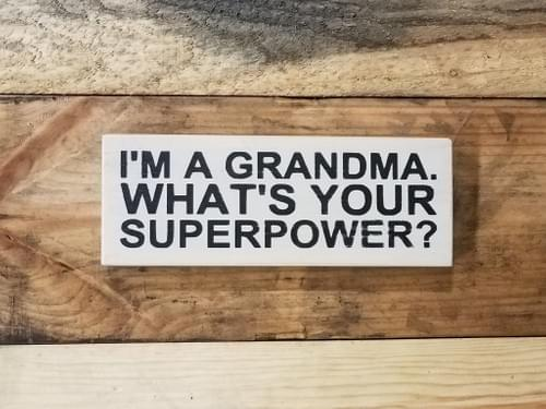 Grandma Superpower Sign