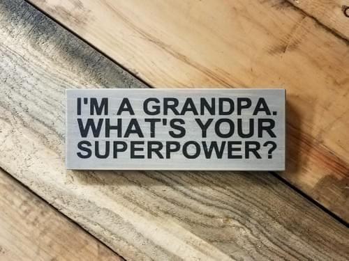 Grandpa Superpower Sign