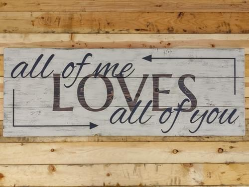All of Me Loves All of You Large Wood Sign