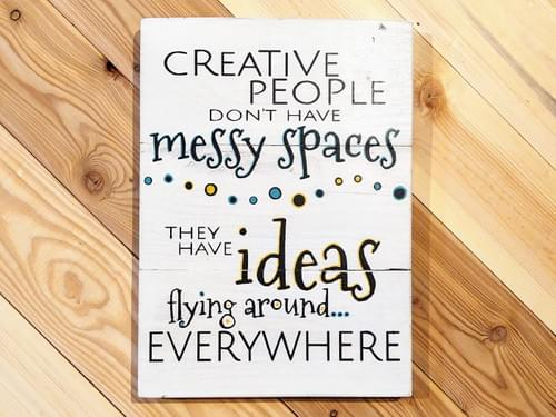 Creative People Have Ideas Wood Sign