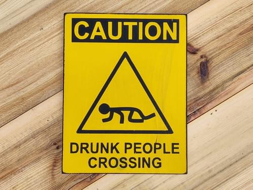 Caution - Drunk People Crossing Wood Sign