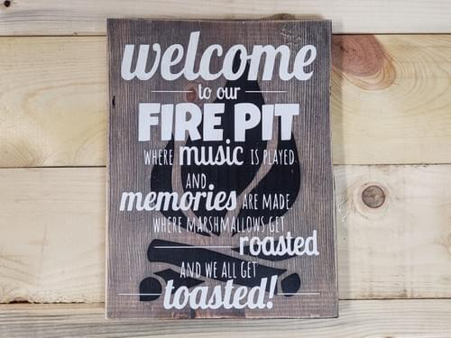 Welcome To Our Fire Pit Wood Sign