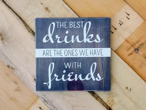 Drinks with Friends Wood Sign
