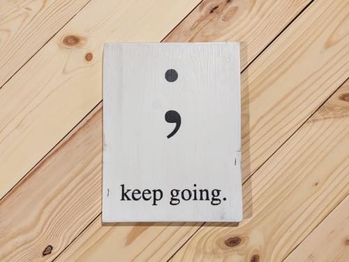 Keep Going. Wood Sign
