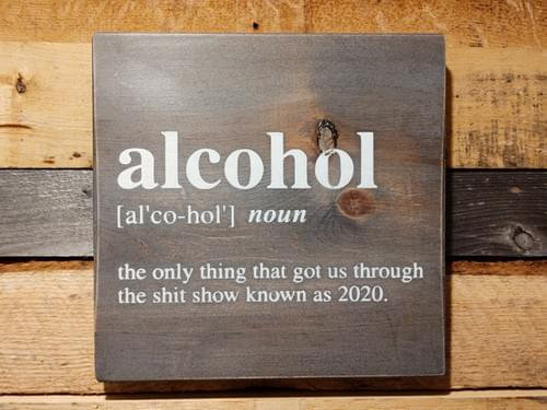Alcohol 2020 Shit Show Sign
