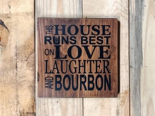 Love Laughter Bourbon Sign