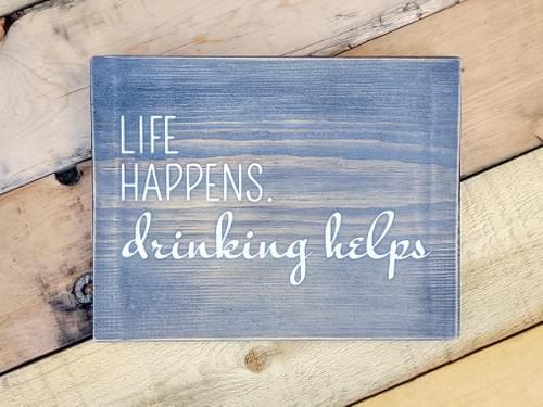 Life Happens Sign
