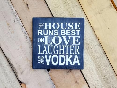 Love Laughter Vodka Wood Sign