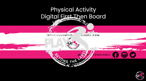 Physical Activity Digital First Then Board