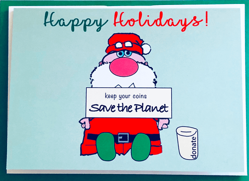 Happy Holidays Card, Political Holiday Card, Save the Planet Holiday Card