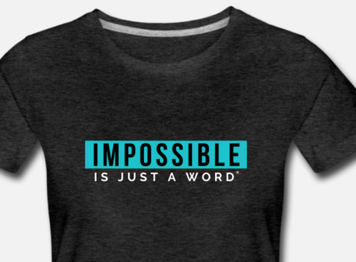 Women's T-Shirt - Impossible is Just a Word (Charcoal Grey)
