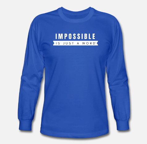 Men's Long Sleeve - Impossible is Just a Word (Blue)