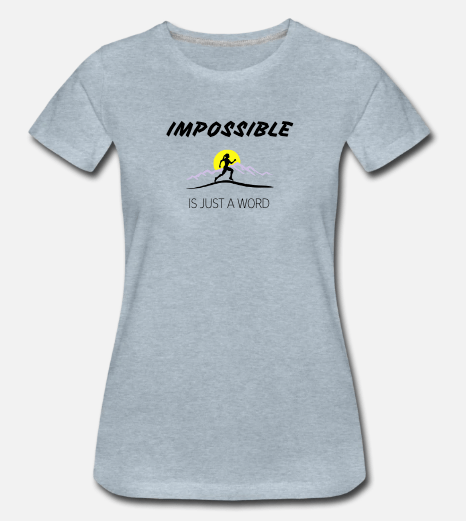 Women's T-Shirt - Impossible is Just a Word (Gray/blue with runner)