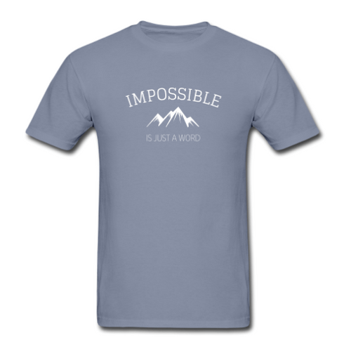 "Light Blue T-Shirt - ""Impossible is Just a Word"""