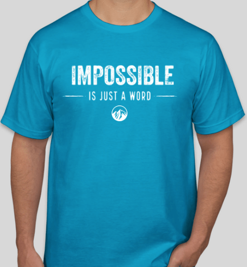 Impossible is Just a Word - Caribbean Blue T-Shirt