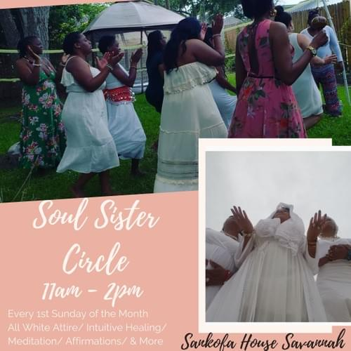 Soul Sister Circle Every First Sunday 11am - 2pm