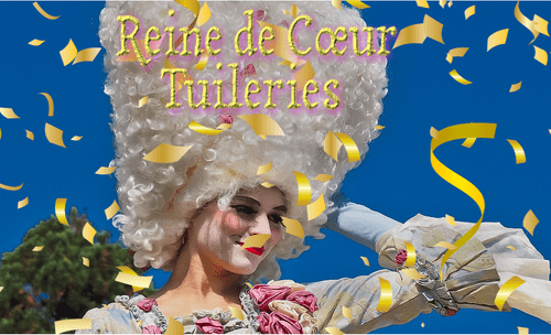 REINE DE CŒUR  AUX TUILERIES