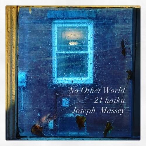 No Other World: 21 Haiku