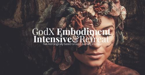 GodX Embodiment Course &Retreat