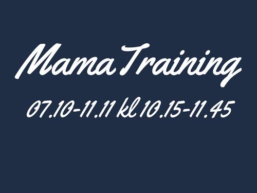 6x MamaTraining Ke 07.10-11.11 klo 10.15-11.45